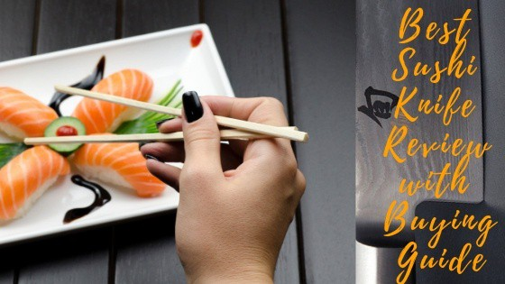 Best Sushi Knife Review with Buying Guide