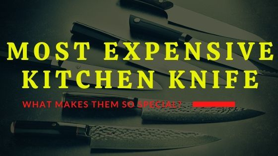 Most Expensive Kitchen Knife that actually people buy