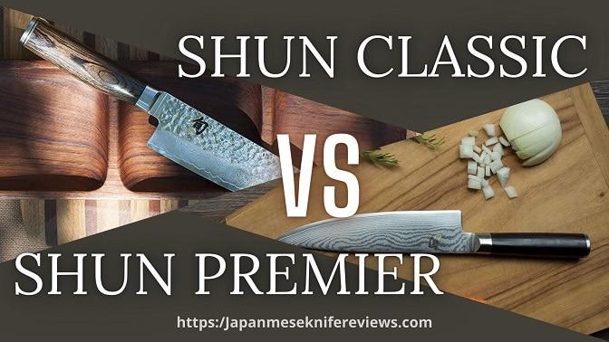 shun classic chef knife vs shun premier chefs knife