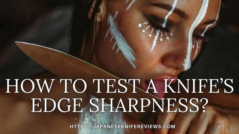 How to Test Knife's Edge Sharpness